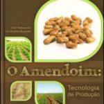 O Amendoim: Tecnologia de Produção