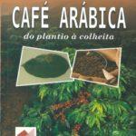 Café Arábica: do Plantio à Colheita