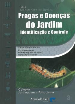 Pragas e Doenças do Jardim - Identificação e Controle