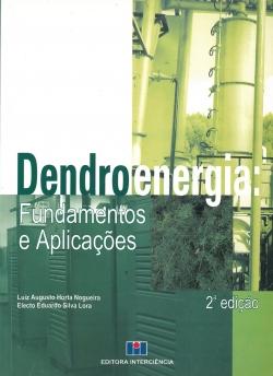 Dendroenergia: Fundamentos e Aplicações 2ª Edição
