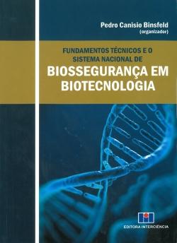 Fundamentos Técnicos e o Sistema Nacional de Biossegurança em Biotecnologia
