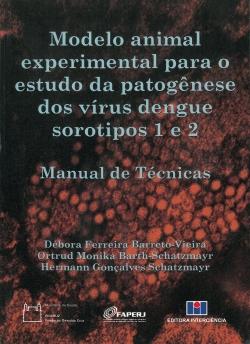 Modelo Animal Experimental Para o Estudo da Patogênese dos Vírus Dengue Sorotipos 1 e 2