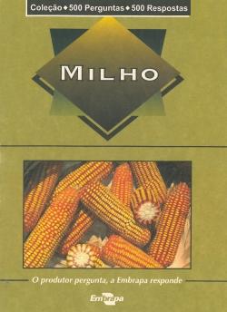 Milho: coleção 500 perguntas 500 respostas