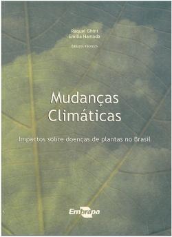 Mudanças Climáticas - Impactos sobre Doenças de Plantas no Brasil