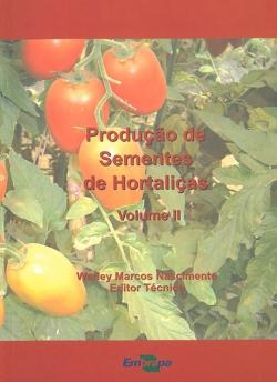 Produção de sementes de hortaliças - Volume II