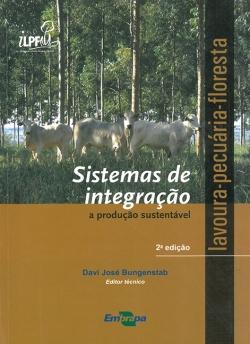 Sistemas de integração lavoura-pecuária-floresta: a produção sustentável, 2ª Edição