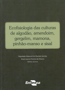 Ecofisiologia das culturas de algodão, amendoim, gergelim, mamona, pinhão-manso e sisal