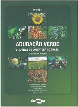 Adubação verde e plantas de cobertura no Brasil: fundamentos e prática, Vol. 1