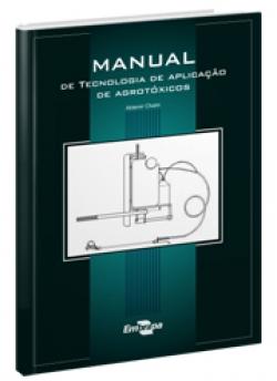 Manual de tecnologia de aplicação de agrotóxicos, 1ª Edição
