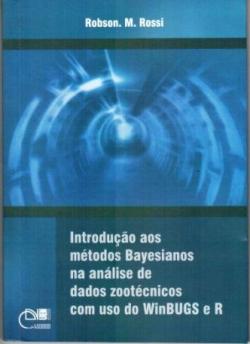 Introdução aos métodos Bayesianos na análise de dados zootécnicos com uso do WinBUGS e R