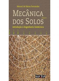 Mecânica dos Solos - Volume 2 - introdução à Engenharia geotécnica