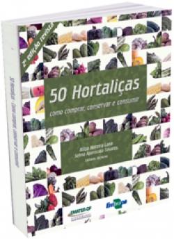 50 hortaliças: como comprar, conservar e consumir