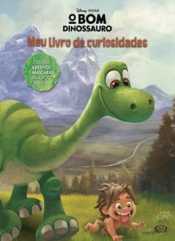 O Bom Dinossauro - Meu Livro de Curiosidades