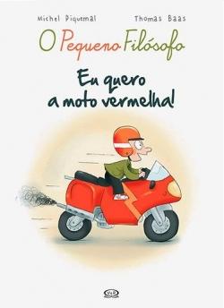 O Pequeno Filósofo - Eu quero a moto vermelha!