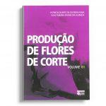 Produção de flores de corte vol 1