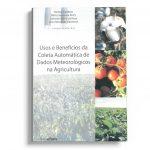 Usos e Beneficios da Coleta Automatica de dados meterologicos na agricultura