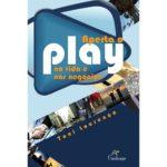 Aperta o Play na Vida e nos Negócios-0