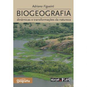 Biogeografia dinâmicas e transformações da natureza
