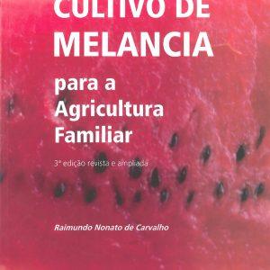 Cultivo de melancia para a agricultura familiar - 3ª Edição revisada e ampliada