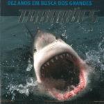 Dez Anos em Busca dos Grandes Tubarões