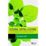 Ecologia, Capital e Cultura - A territorialização da racionalidade ambiental-0