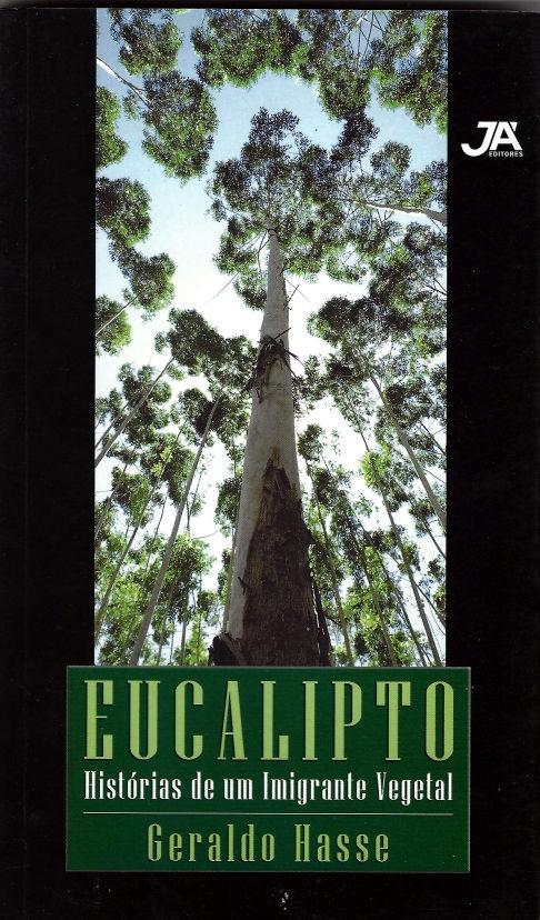 Eucalipto - Histórias de um Imigrante Vegetal