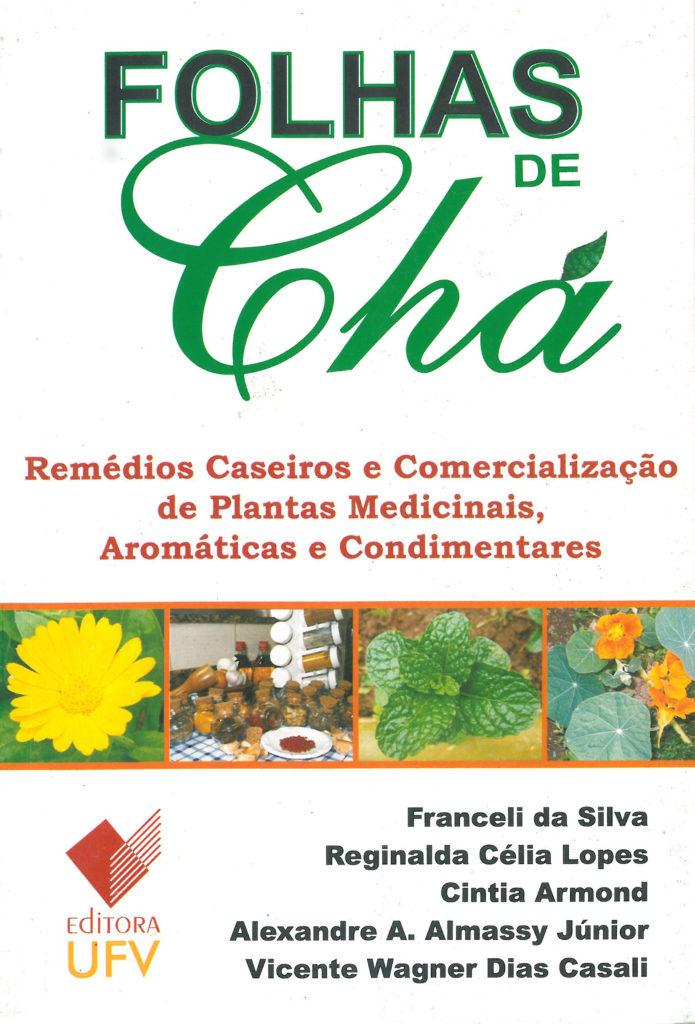 Folhas de Chá: Remédios Caseiros e Comercialização de Plantas Medicinais, Aromáticas e Condimentares-0
