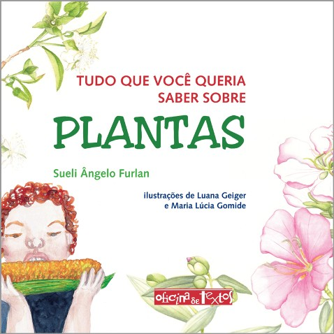 Tudo que Você Queria Saber Sobre Plantas
