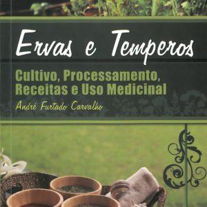 Ervas e Temperos: Cultivo, Processamento, Receitas e Uso Medicinal-0